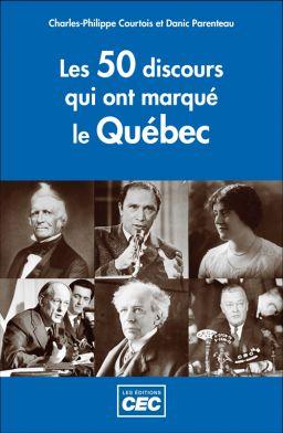 LES 50 DISCOURS QUI ONT MARQUÉ LE QUÉBEC