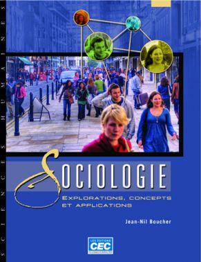 SOCIOLOGIE -EXPLORATIONS, CONCEPTS ET APPLICATIONS